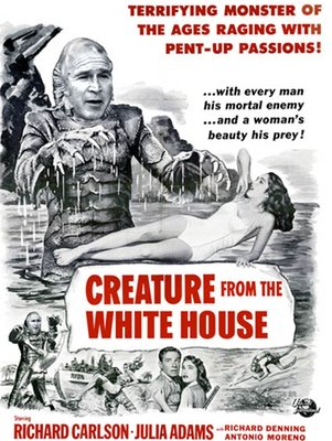 Creature from the White House