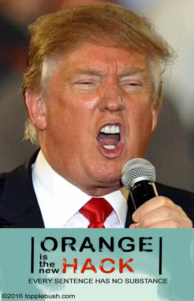 Trump: Orange is te new hack