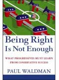 Being Right is Not Enough book