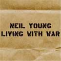 Neil Young Living with War CD