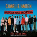 Not in Our Name CD by Charliie Haden and The Liberation Music Orchestra