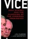 Vice: Dick Cheney and the hijacking of the American presidency book