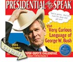 Bush mis-speak 2006 Calendar Bushisms