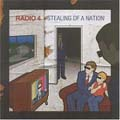 Radio 4 - Stealing of a Nation CD